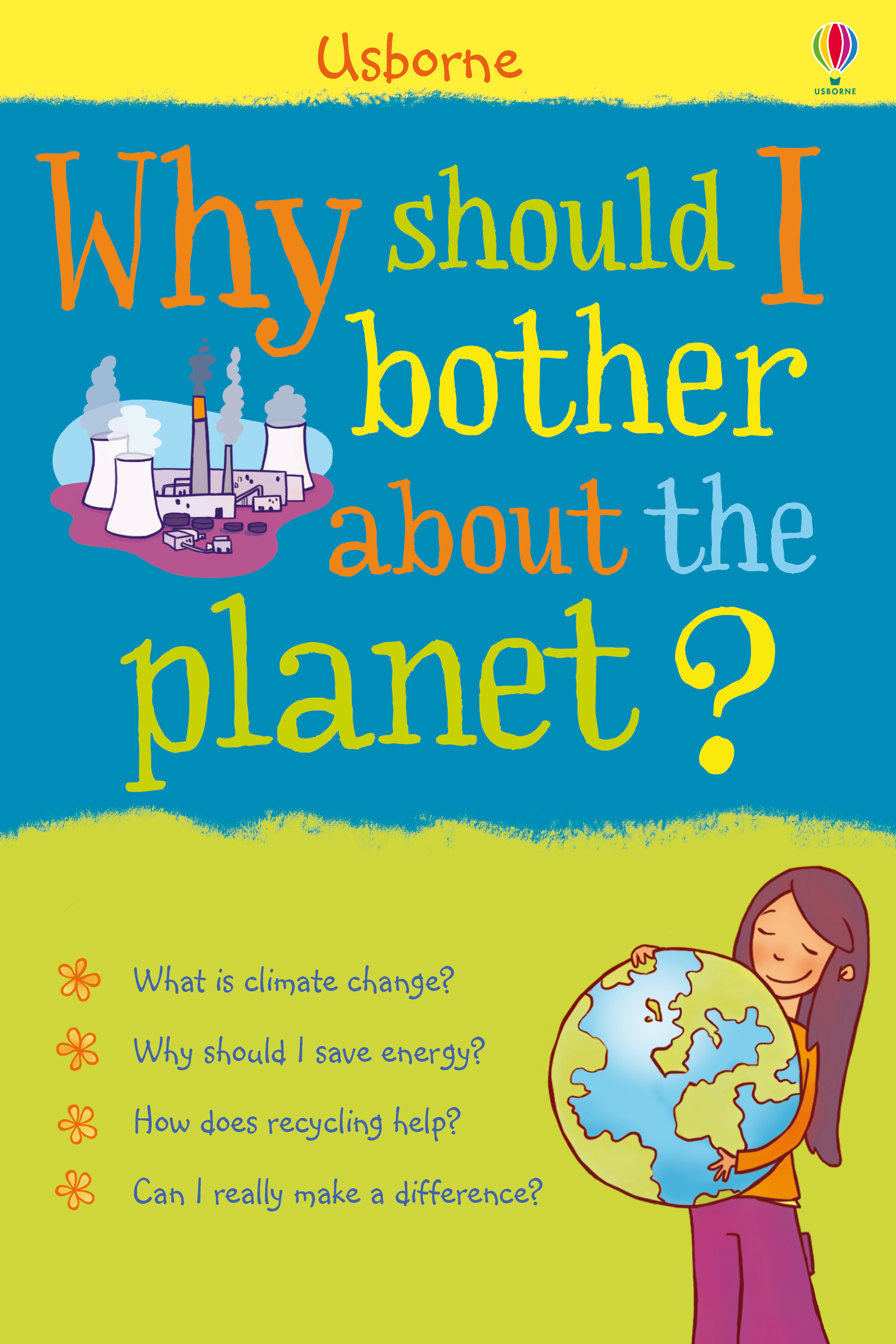 Why should I bother about the planet?: Why Should I?