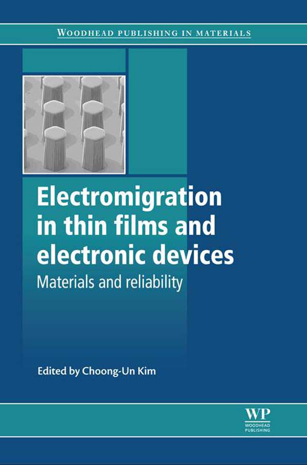 Electromigration in Thin Films and Electronic Devices Materials and Reliability
