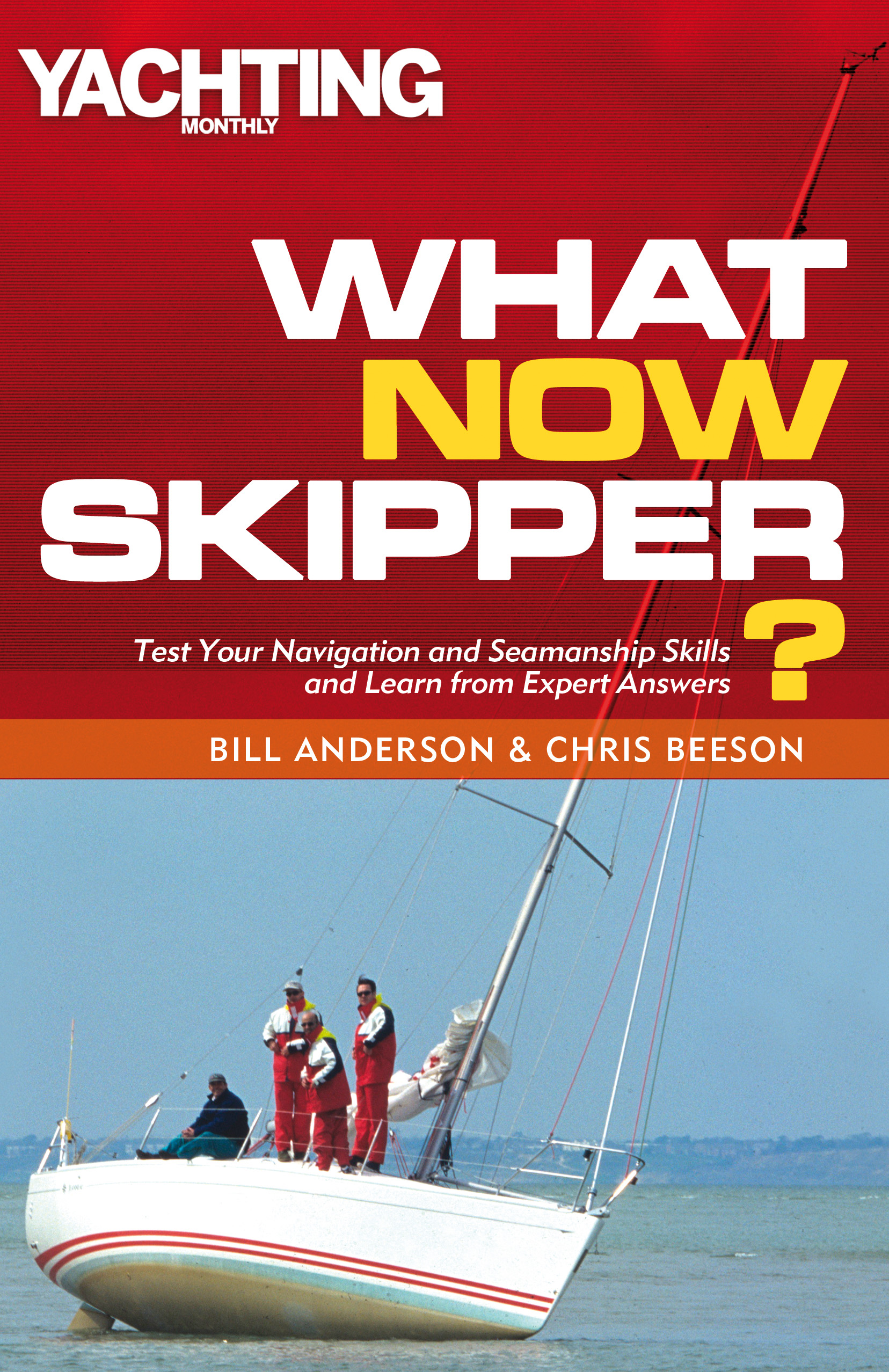 What Now Skipper? Test Your Navigation and Seamanship Skills and Learn from Expert Answers