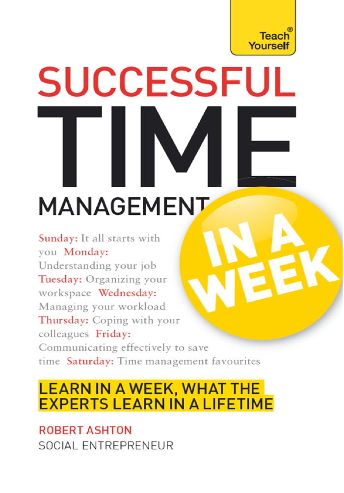 Successful Time Management in a Week: Teach Yourself