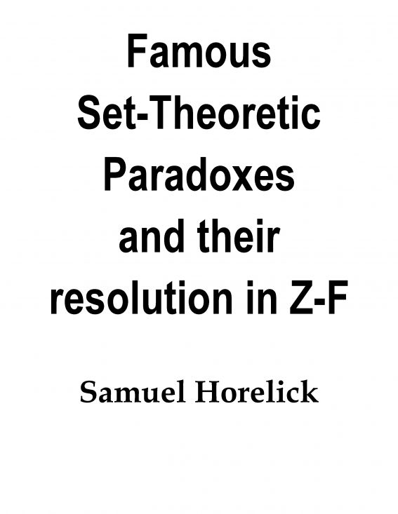 Set-Theoretic Paradoxes and their Resolution in Z-F By: Samuel Horelick