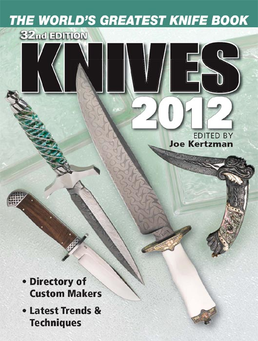 Knives 2012: The World's Greatest Knife Book The World's Greatest Knife Book