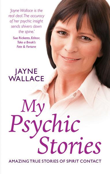 My Psychic Stories Amazing true stories of spirit contact