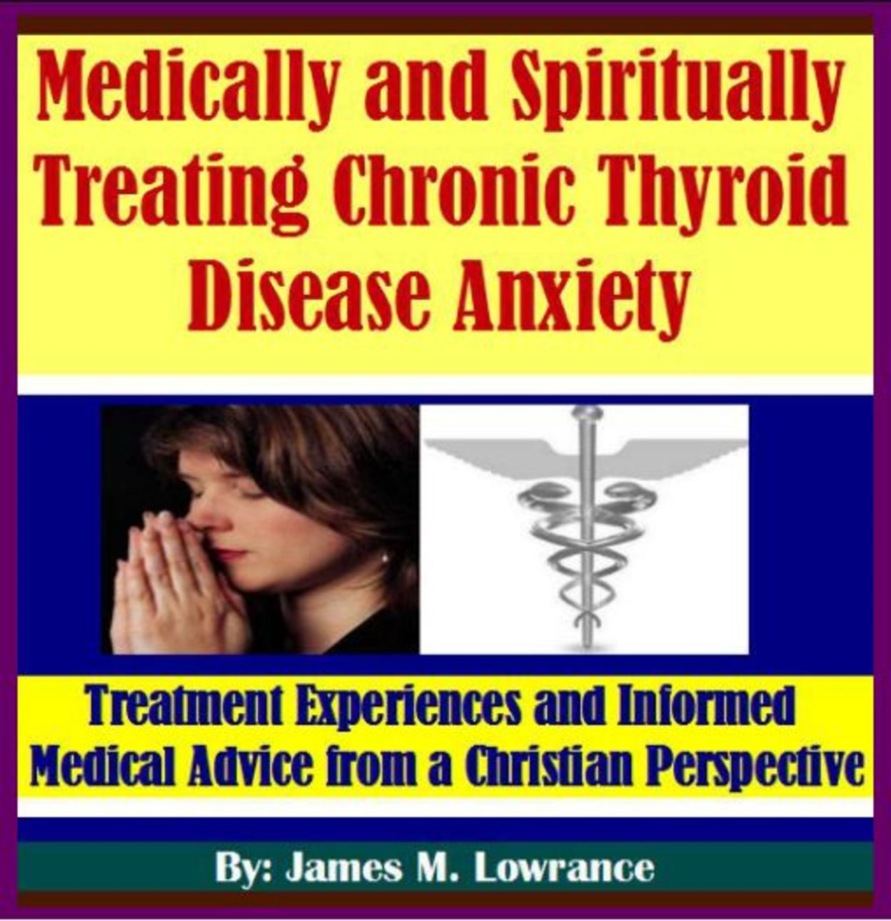 Medically and Spiritually Treating Chronic Thyroid Disease Anxiety