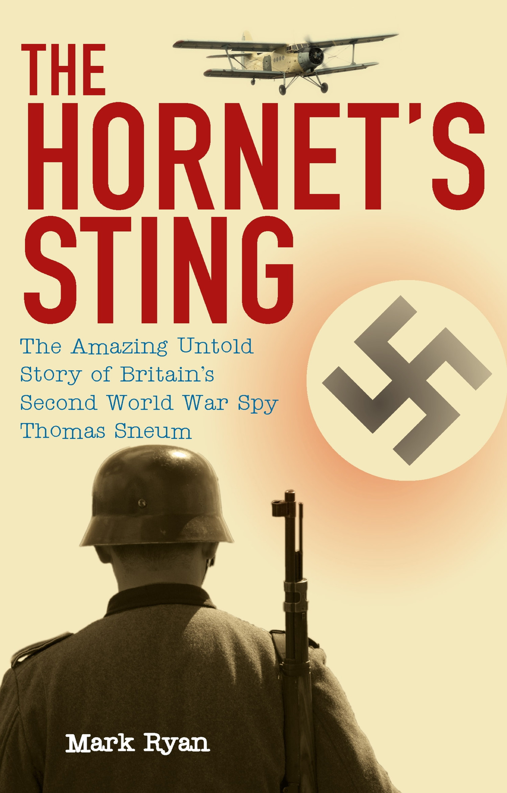 The Hornet's Sting The amazing untold story of Britain's Second World War spy Thomas Sneum