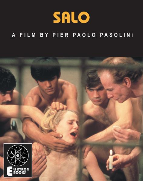 Salo: A Film By Pier Paolo Pasolini