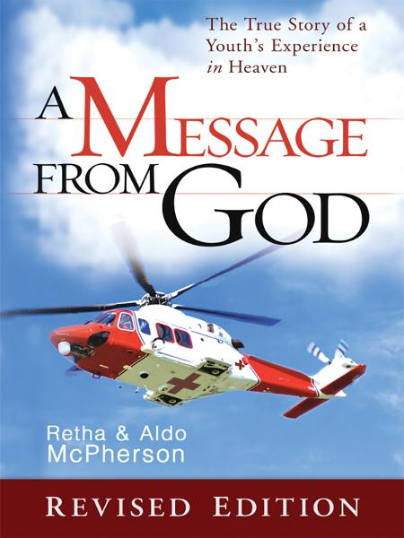 A Message From God Special Edition: The True Story of a Youth's Experience in heaven