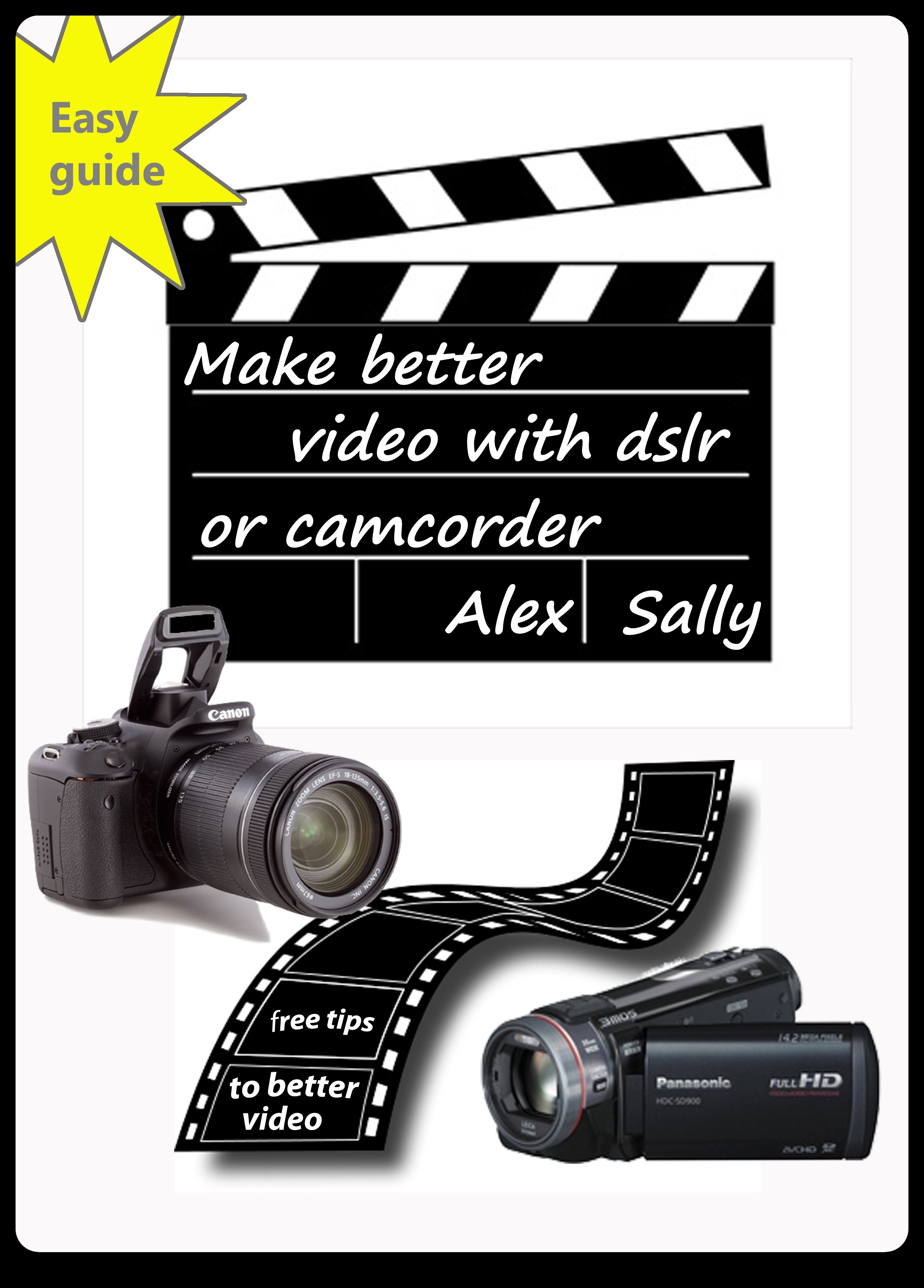 Make better videos with your dslr or camcorder