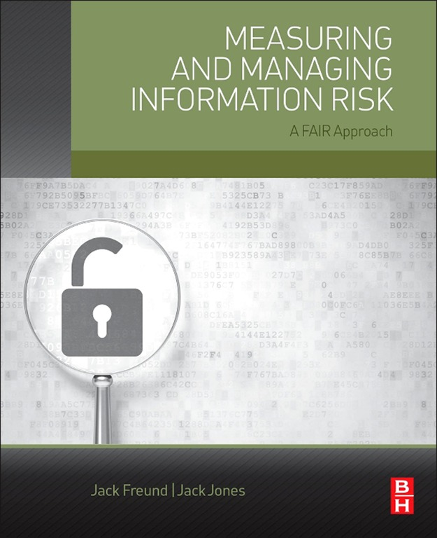 Measuring and Managing Information Risk A FAIR Approach