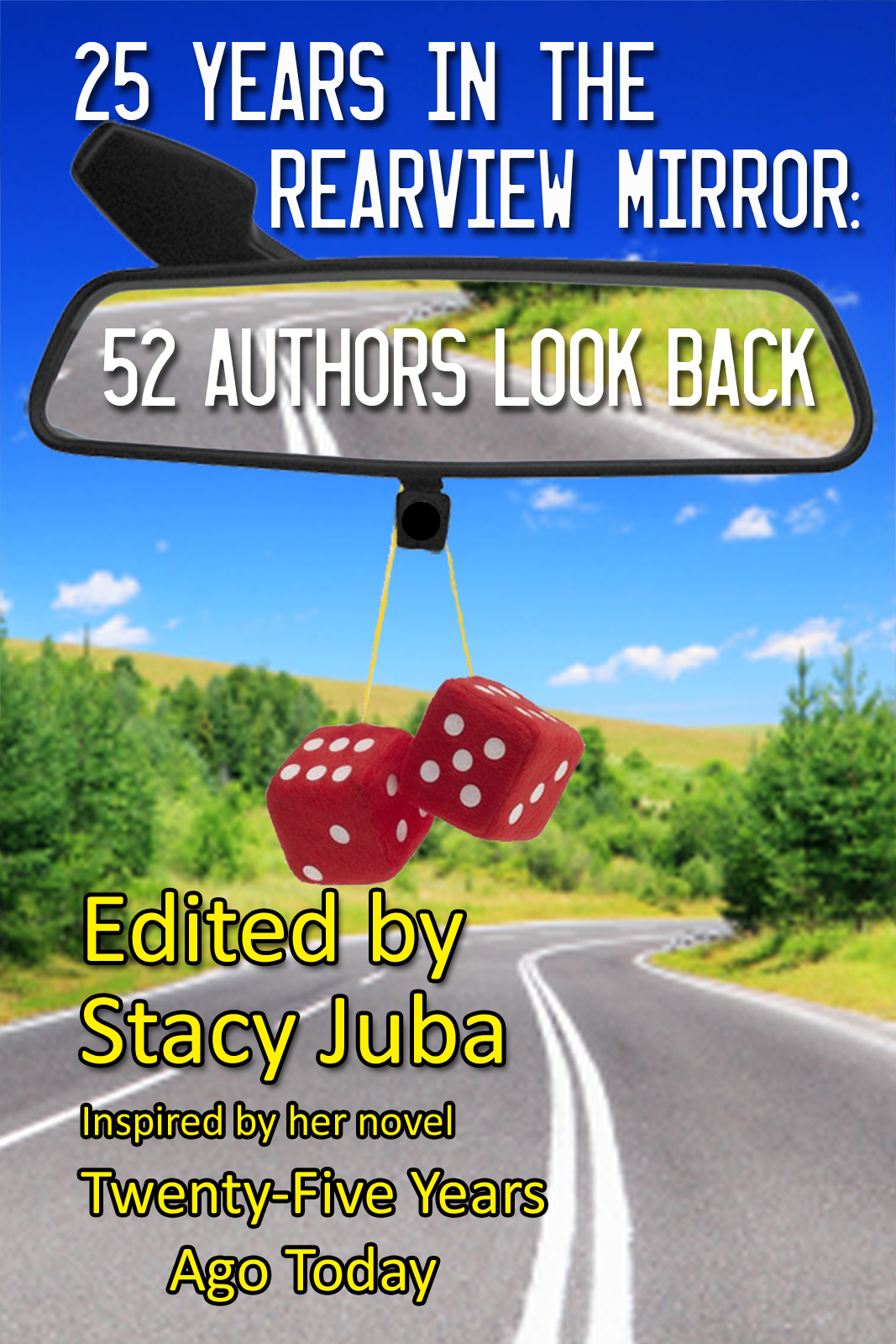 25 Years in the Rearview Mirror: 52 Authors Look Back By: Elaine Raco Chase,Stacy Juba