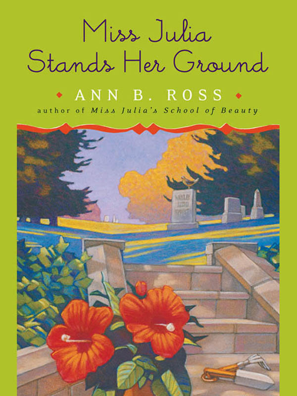 Miss Julia Stands Her Ground By: Ann B. Ross