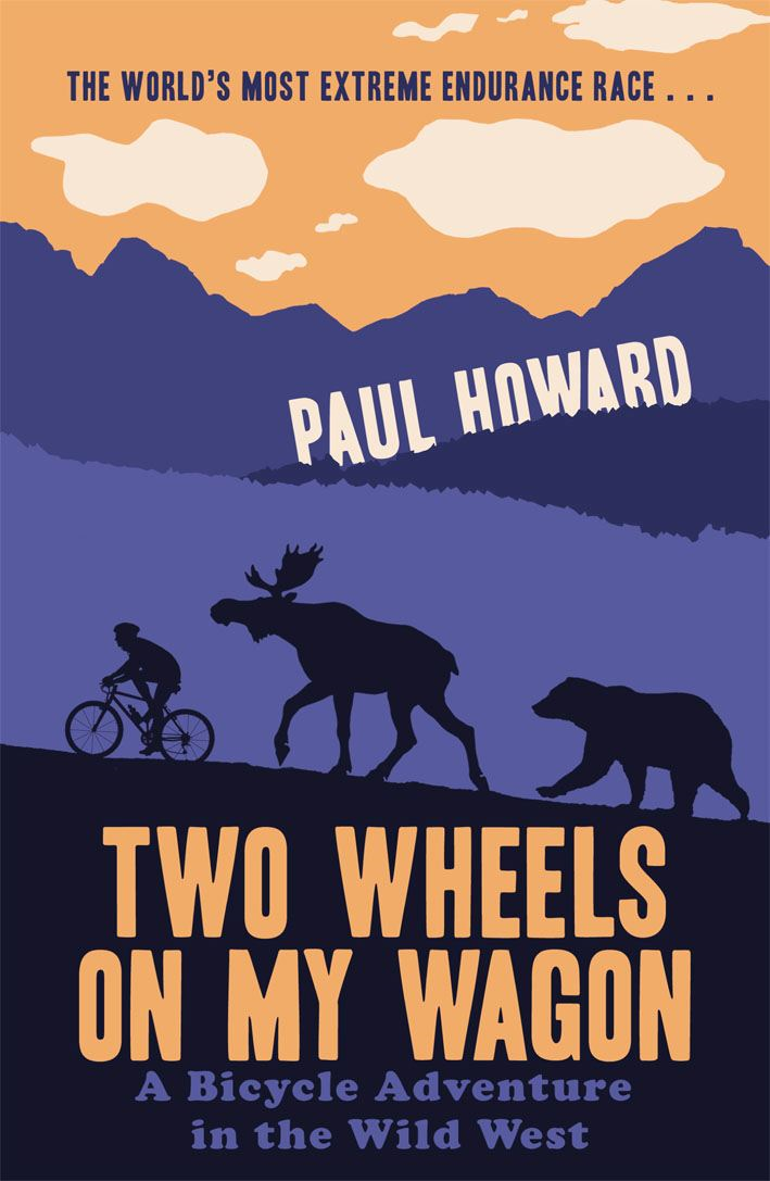 Two Wheels on my Wagon A Bicycle Adventure in the Wild West