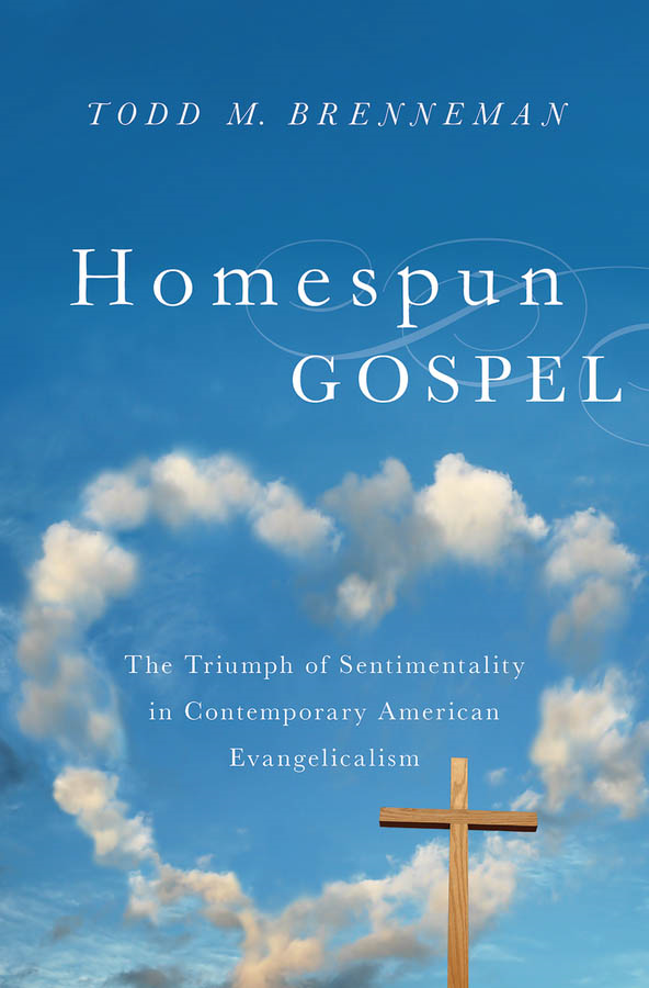 Homespun Gospel: The Triumph of Sentimentality in Contemporary American Evangelicalism