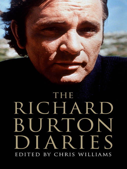 The Richard Burton Diaries By: Richard Burton