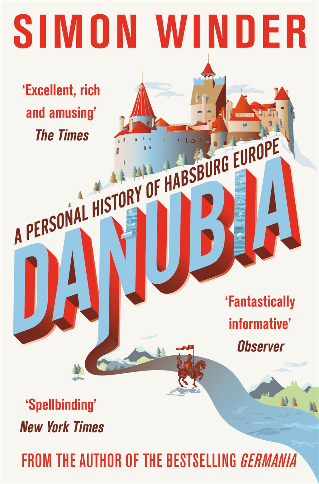 Danubia A Personal History of Habsburg Europe
