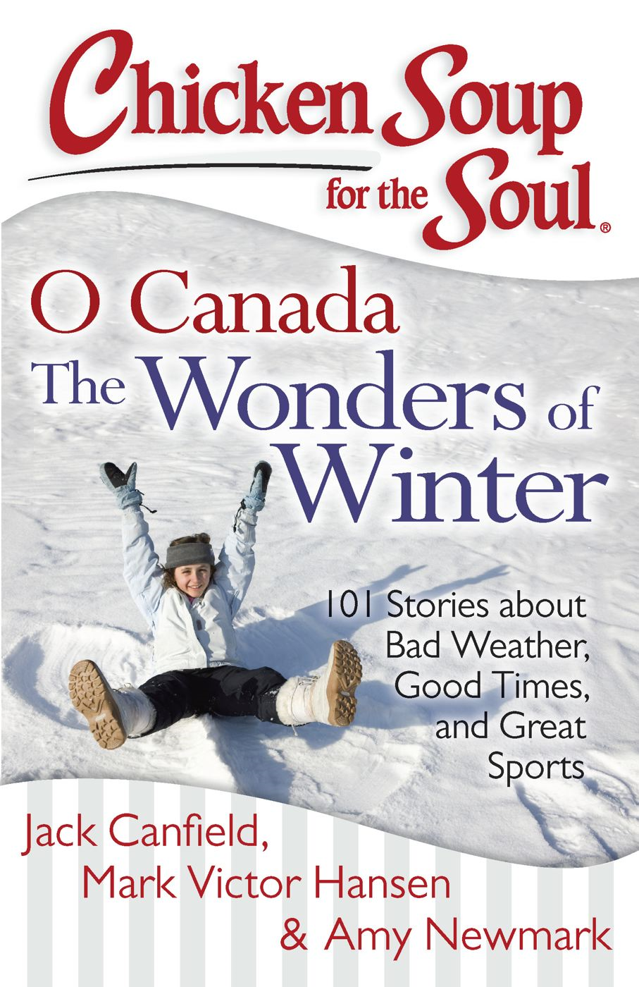 Chicken Soup for the Soul: O Canada The Wonders of Winter