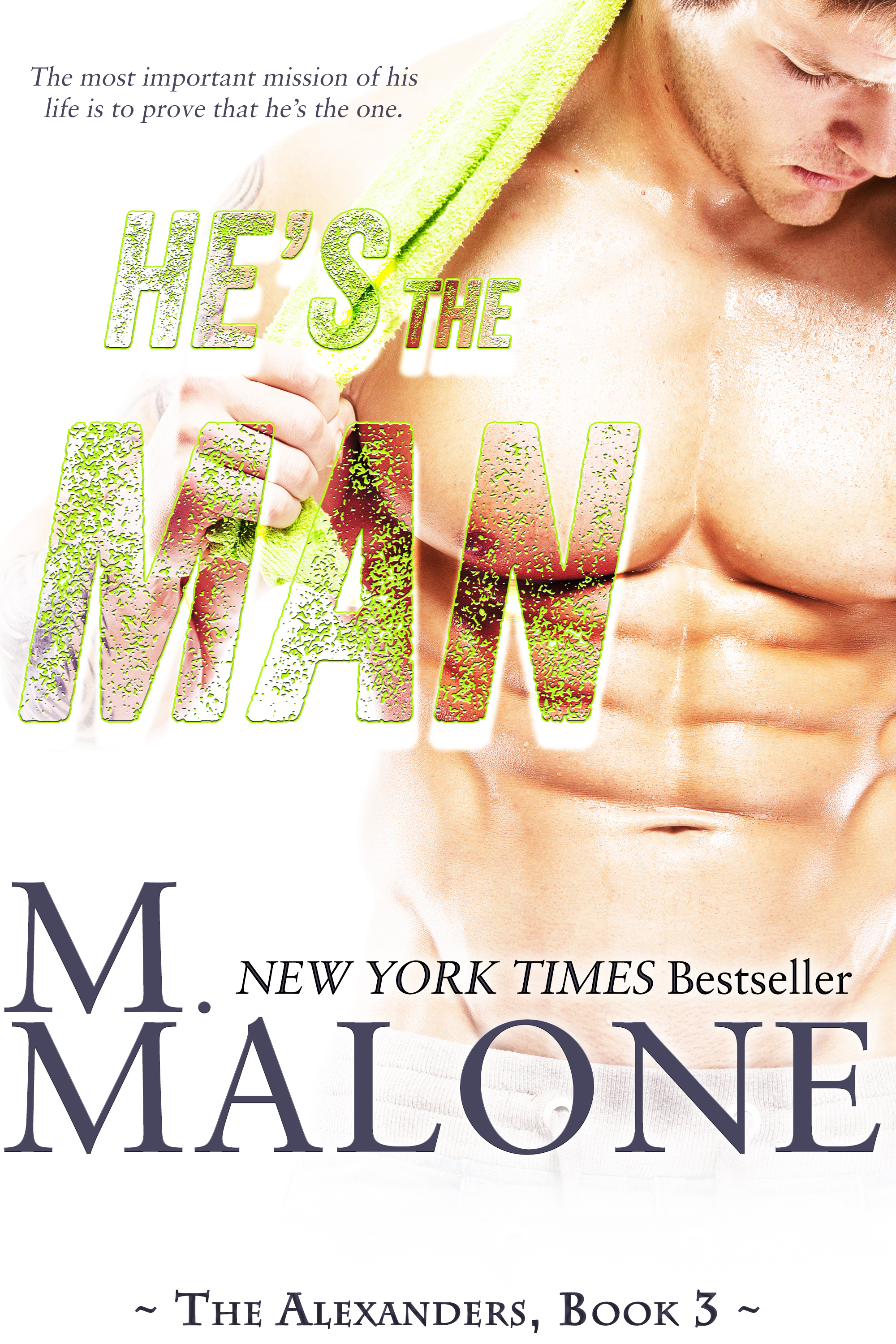 M. Malone - He's the Man
