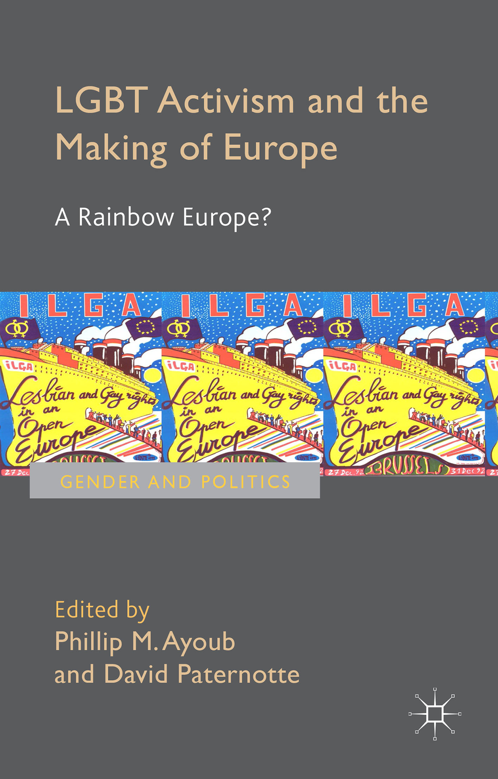 LGBT Activism and the Making of Europe A Rainbow Europe?
