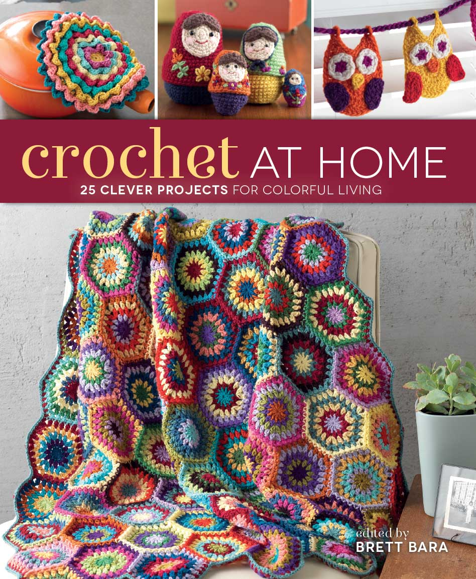 Crochet At Home 25 Clever Projects for Colorful Living