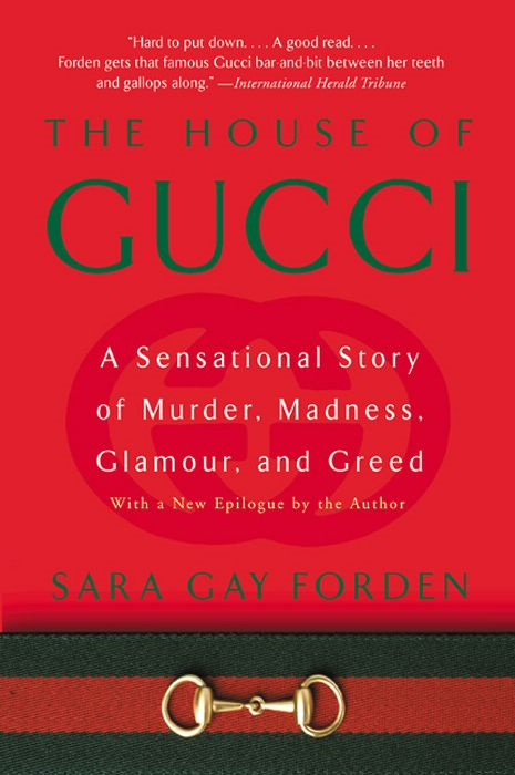 The House of Gucci By: Sara G. Forden
