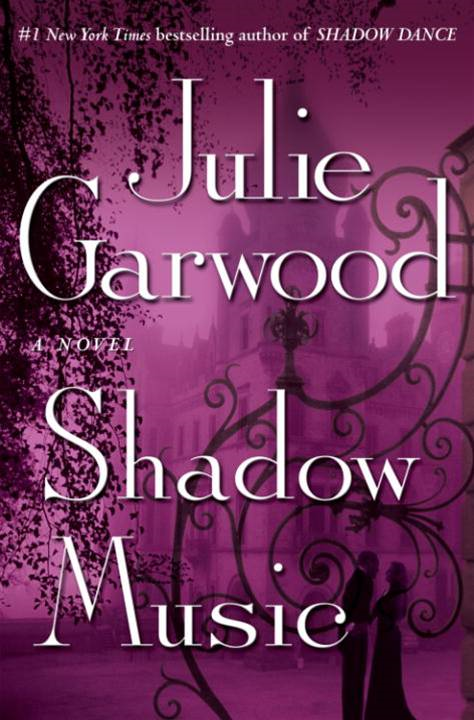 Shadow Music By: Julie Garwood