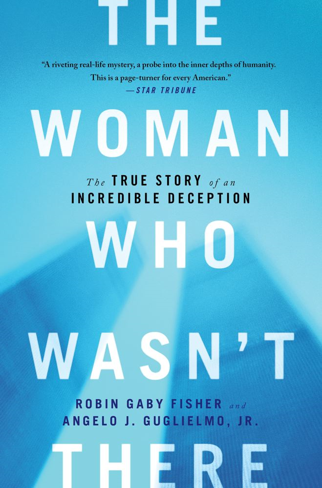 The Woman Who Wasn't There By: Angelo J Guglielmo Jr.,Robin Gaby Fisher