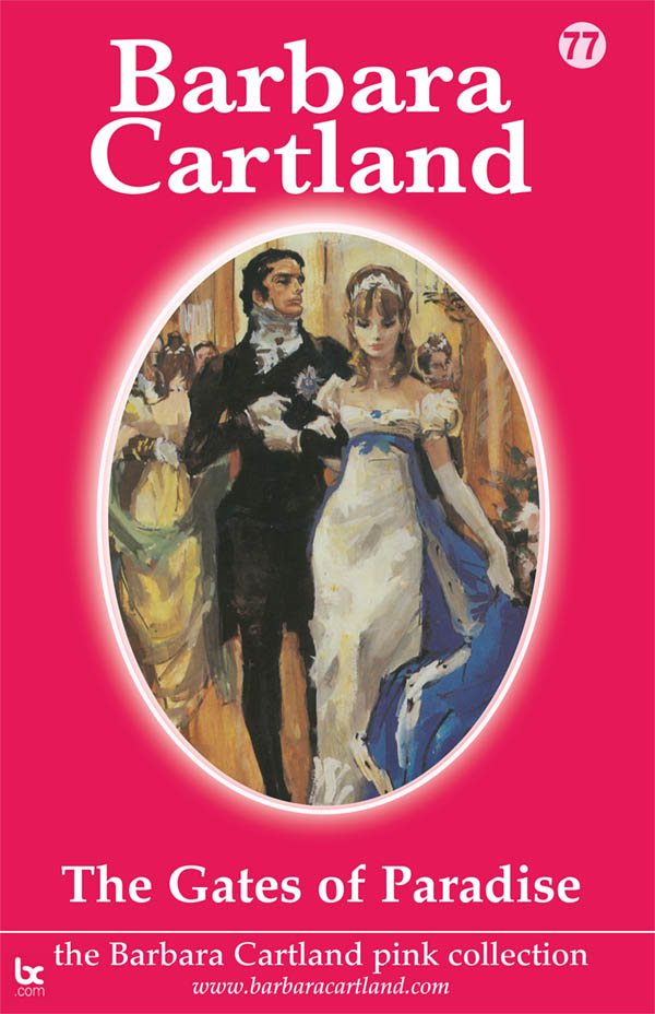 The Gates of Paradise By: Barbara Cartland