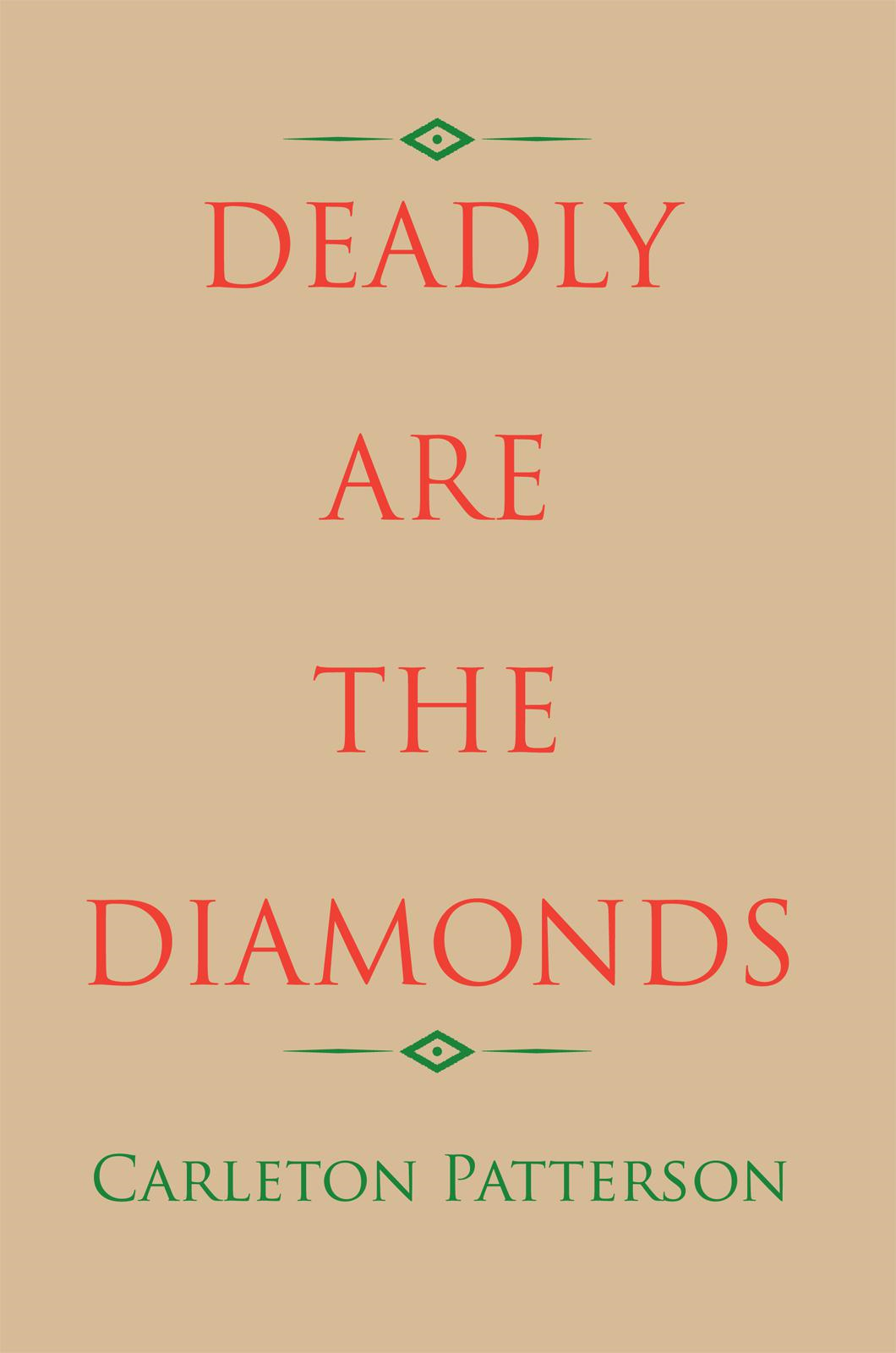 Deadly Are The Diamonds