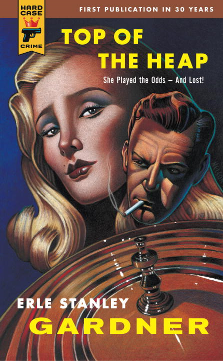 Top of the Heap By: Erle Stanley Gardner