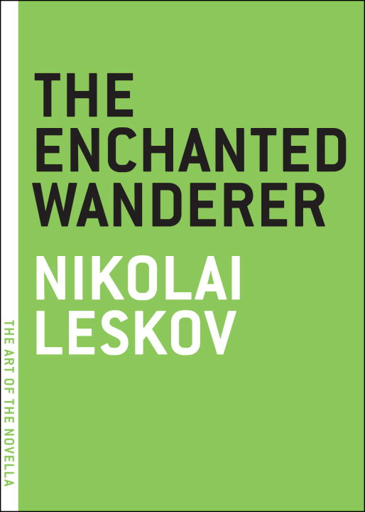 The Enchanted Wanderer By: Nikolai Leskov