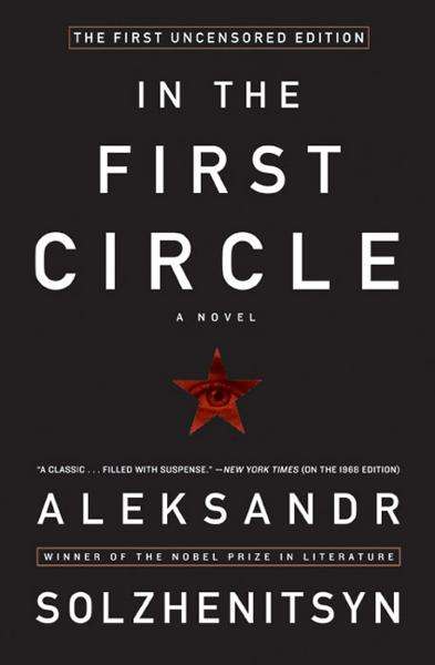 In the First Circle By: Aleksandr I. Solzhenitsyn
