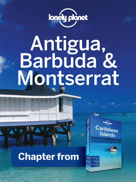 Lonely Planet Antigua,  Barbuda & Montserrat Chapter from Caribbean Islands Travel Guide