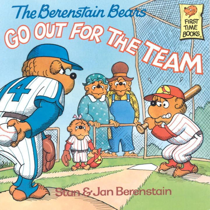 The Berenstain Bears Go Out for the Team By: Jan Berenstain,Stan Berenstain