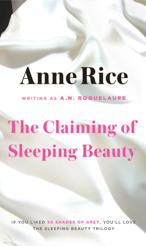 The Claiming of Sleeping Beauty By: A. N. Roquelaure,Anne Rice