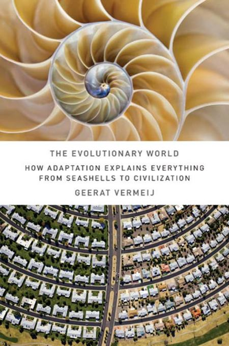 The Evolutionary World By: Geerat J. Vermeij