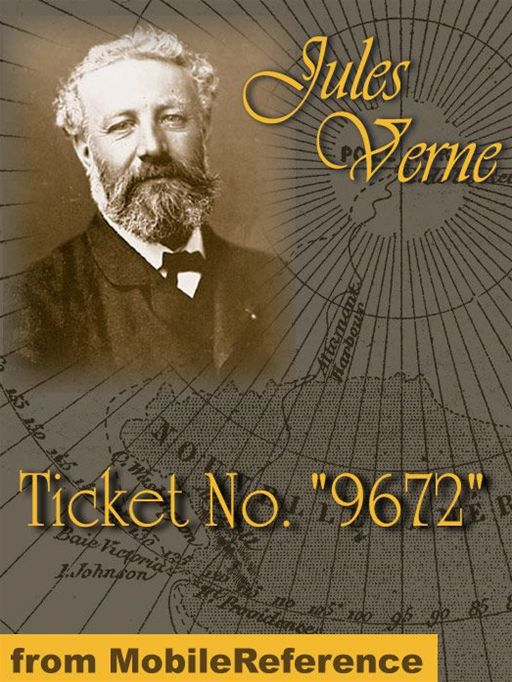"Ticket No. ""9672"": Or The Lottery Ticket (Mobi Classics)"