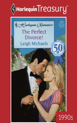The Perfect Divorce! By: Leigh Michaels