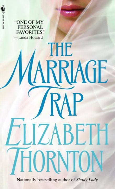 The Marriage Trap By: Elizabeth Thornton
