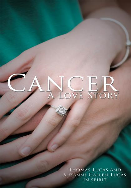 Cancer A Love Story By: Thomas Lucas