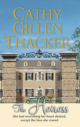 The Heiress By: Cathy Gillen Thacker