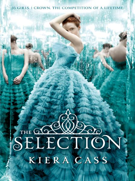 The Selection By: Kiera Cass