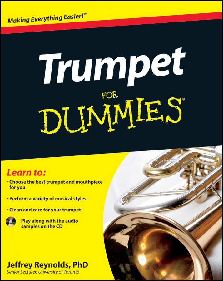 Trumpet For Dummies By: Jeffrey Reynolds