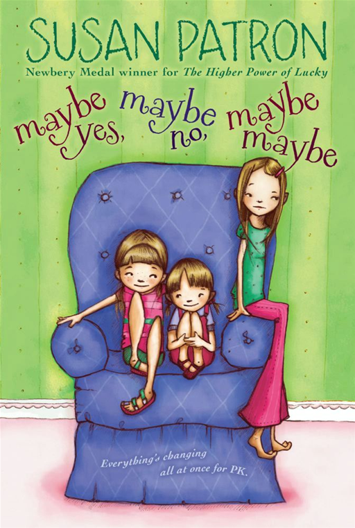 Maybe Yes, Maybe No, Maybe Maybe By: Susan Patron,Abigail Halpin
