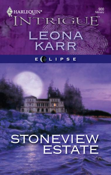 Stoneview Estate By: Leona Karr