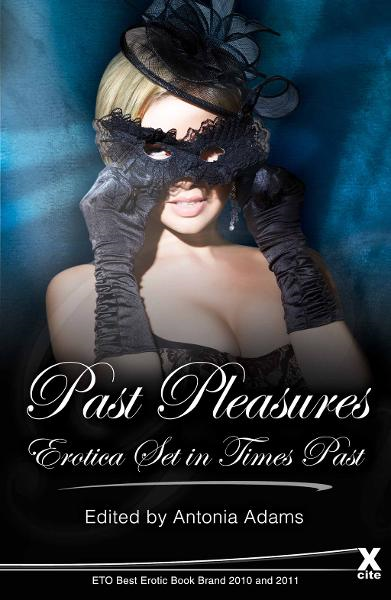 Past Pleasures: Erotica set in times past