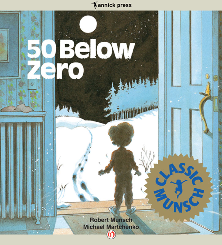 50 Below Zero By: Robert Munsch,Michael Martchenko
