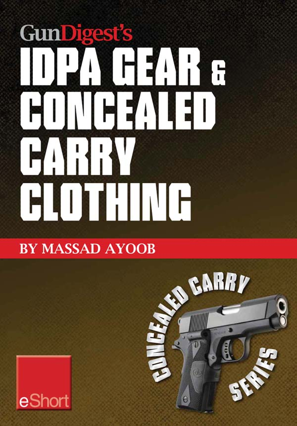 Gun Digest?s IDPA Gear & Concealed Carry Clothing eShort Collection: Massad Ayoob covers concealed carry clothing while discussing handgun training ad