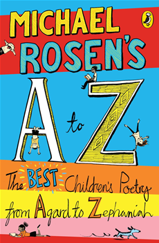 Michael Rosen's A-Z The best children's poetry from Agard to Zephaniah