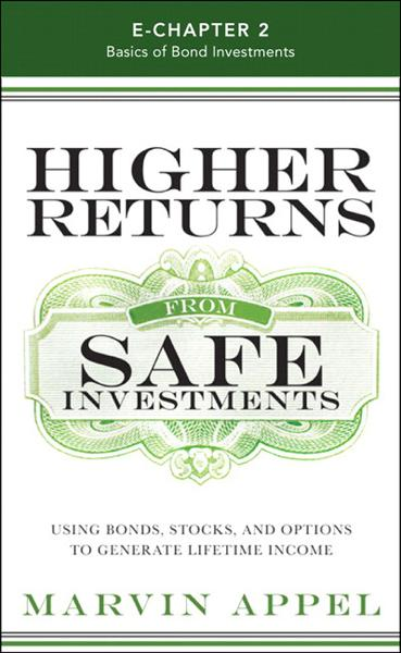 Higher Returns from Safe Investments (Introduction and Chapter 2): Basics of Bond Investments
