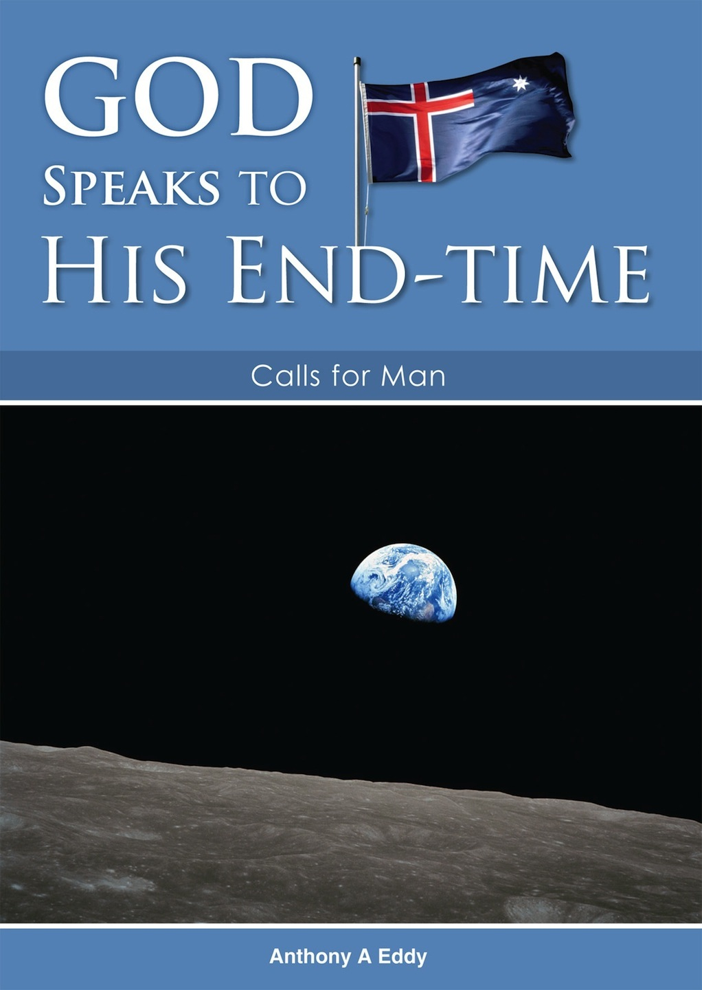 GOD Speaks to His End–time Calls for Man